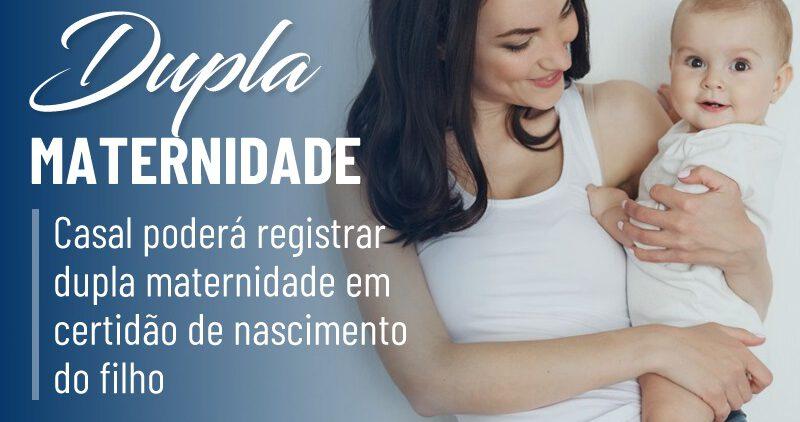 Casal poderá registrar dupla maternidade em certidão de nascimento do filho