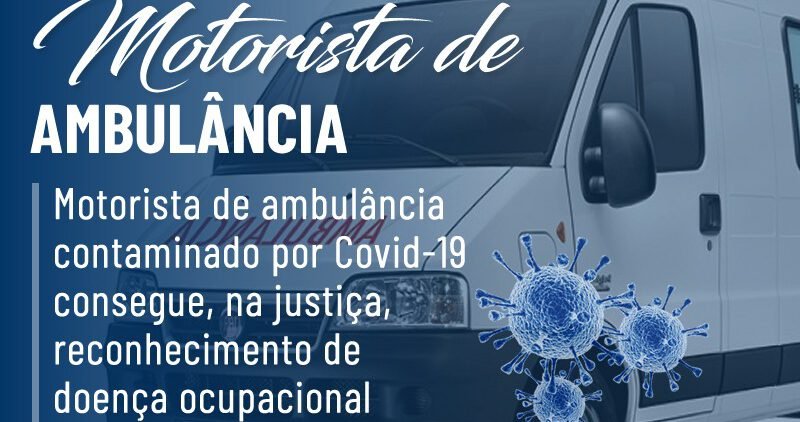 Motorista de ambulância comprova, na Justiça, coronavírus como doença ocupacional