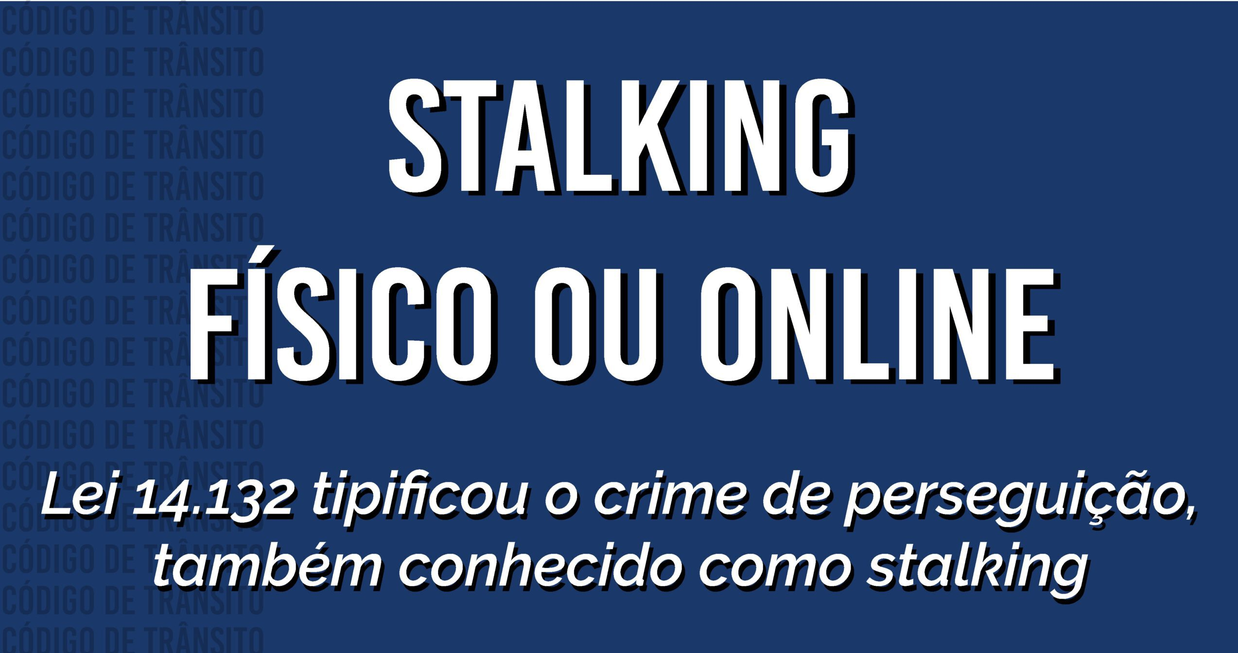 Stalking agora é crime na internet e fora dela